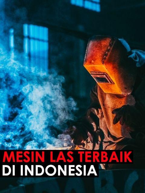 mesin las terbaik di indonesia